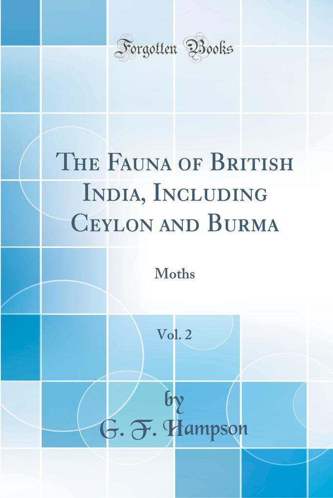 The Fauna of British India, Including Ceylon and Burma, Vol. 2