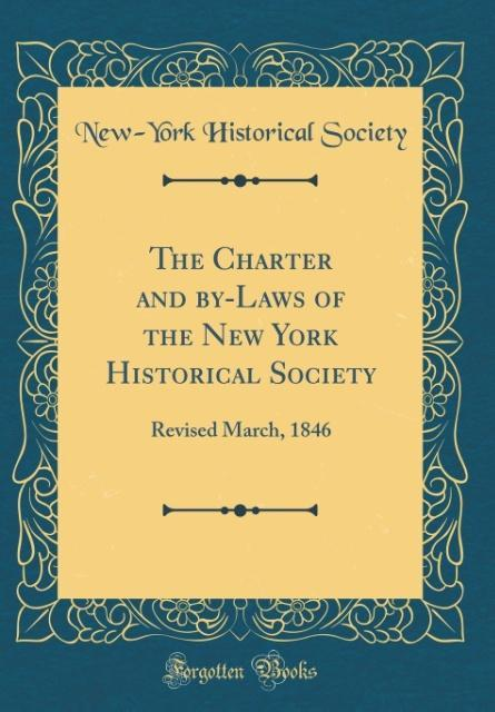 The Charter and by-Laws of the New York Historical Society