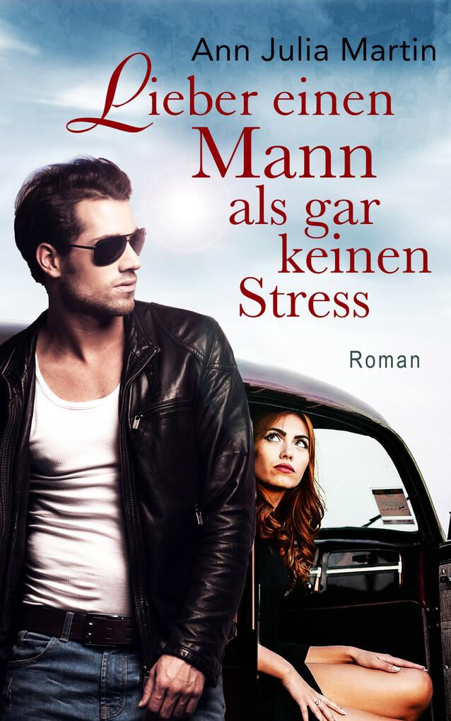 Lieber einen Mann als gar keinen Stress als eBook