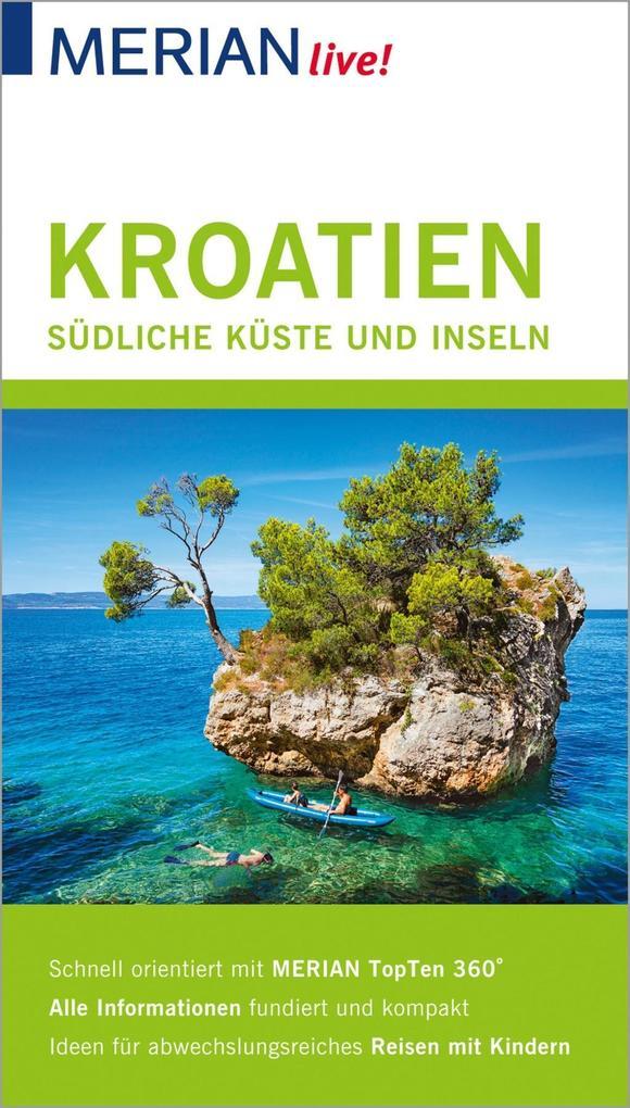 MERIAN live! Reiseführer Kroatien Die südliche Küste und Inseln als eBook
