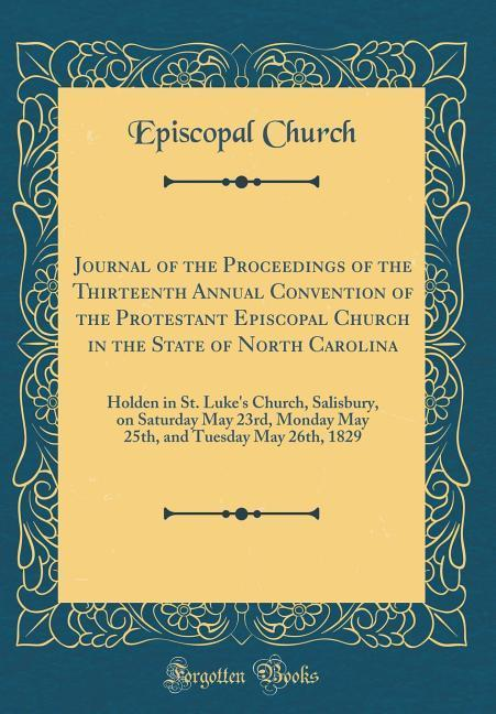 Journal of the Proceedings of the Thirteenth Annual Convention of the Protestant Episcopal Church in the State of North