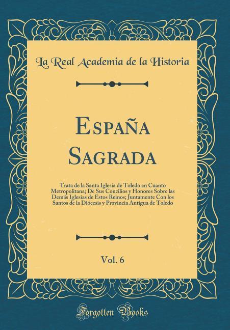 España Sagrada, Vol. 6