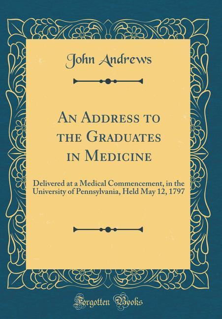 An Address to the Graduates in Medicine