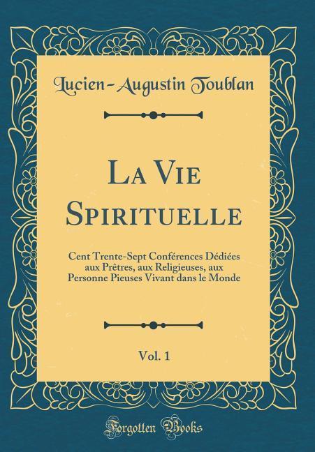 La Vie Spirituelle, Vol. 1
