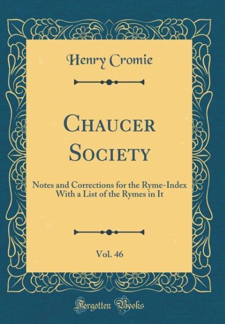 Chaucer Society, Vol. 46