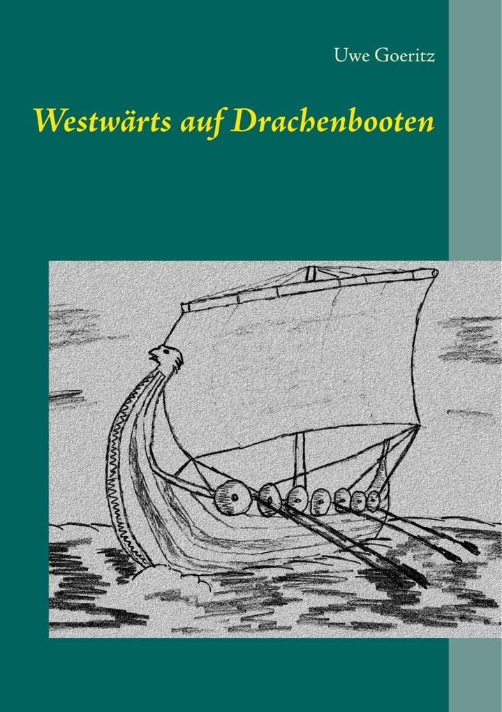 Westwärts auf Drachenbooten als eBook