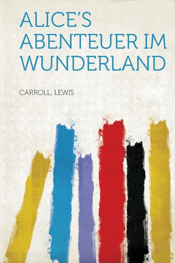 Alice's Abenteuer im Wunderland als Taschenbuch