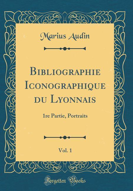 Bibliographie Iconographique du Lyonnais, Vol. 1