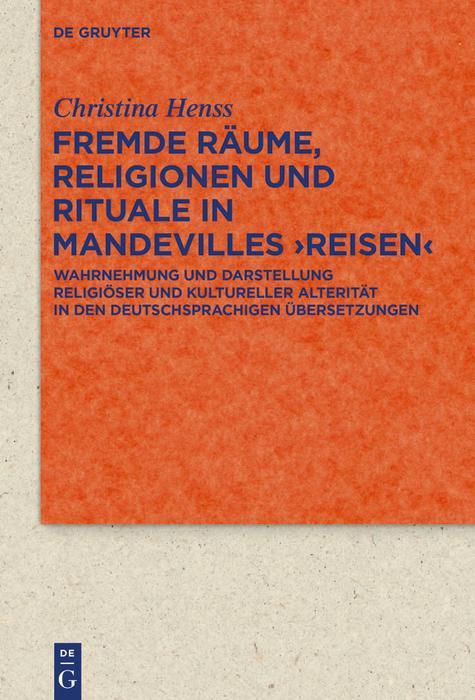 Fremde Räume, Religionen und Rituale in Mandevilles >Reisen< als eBook