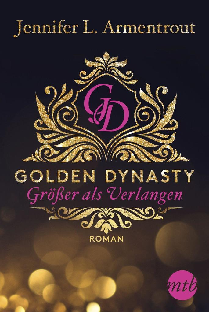 Golden Dynasty - Größer als Verlangen als Buch