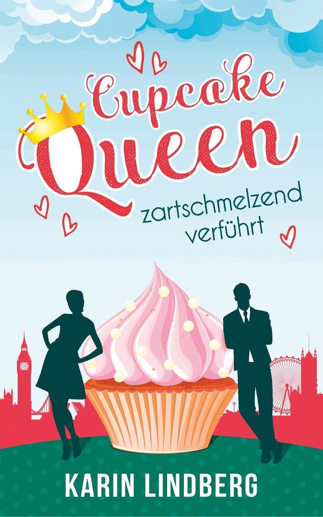 Cupcakequeen - zartschmelzend verführt als Buch