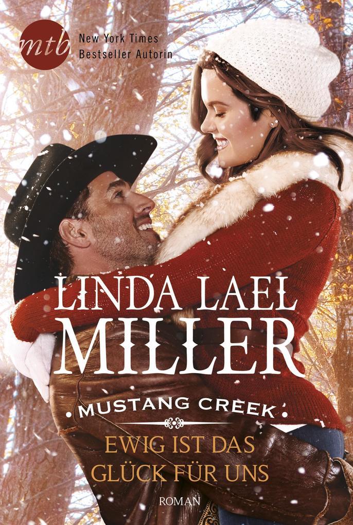 Mustang Creek - Ewig ist das Glück für uns als eBook