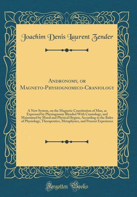 Andronomy, or Magneto-Physiognomico-Craniology als Buch