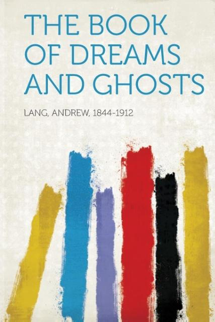 The Book of Dreams and Ghosts als Taschenbuch von