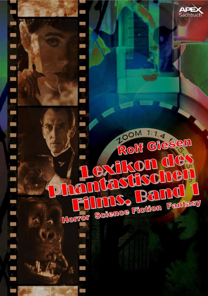 LEXIKON DES PHANTASTISCHEN FILMS, BAND 1 - Horror, Science Fiction, Fantasy als eBook