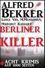 Berliner Killer - Acht Krimis auf 1000 Seiten