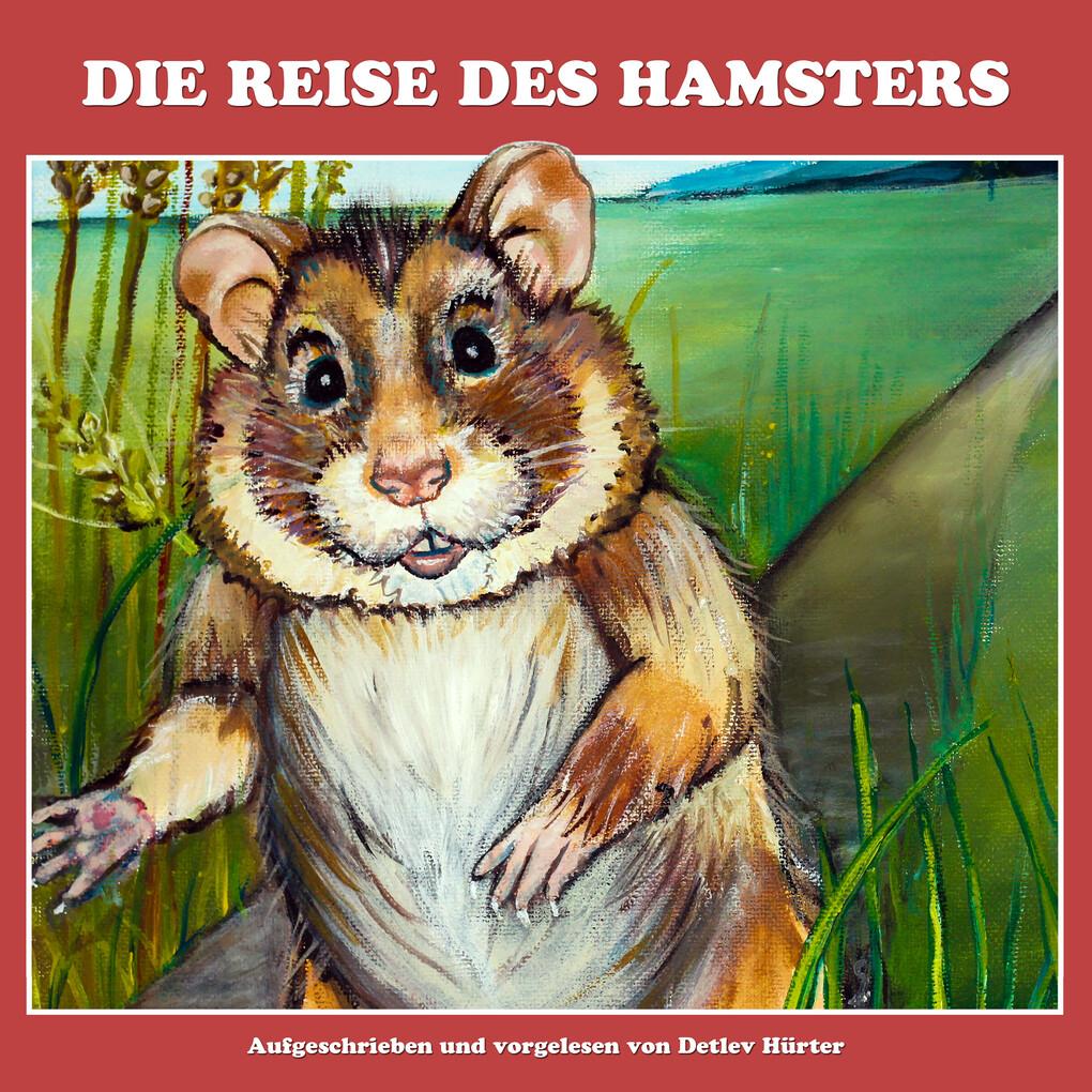 Die Reise des Hamsters als Hörbuch Download