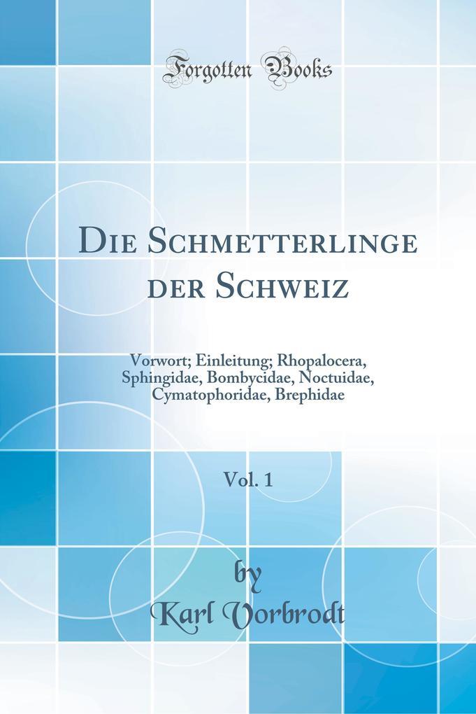 Die Schmetterlinge der Schweiz, Vol. 1 als Buch von Karl Vorbrodt