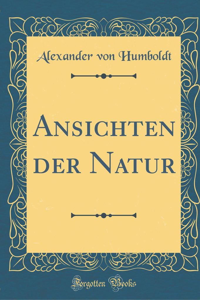Ansichten der Natur (Classic Reprint)