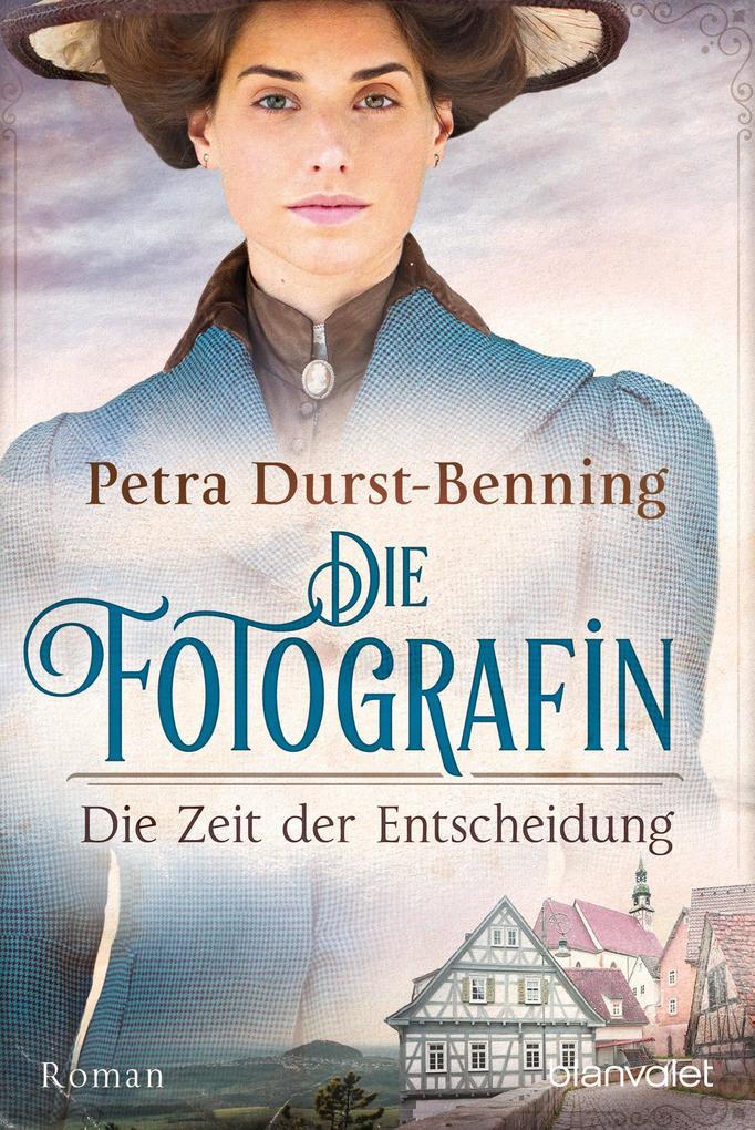 Die Fotografin - Die Zeit der Entscheidung als eBook