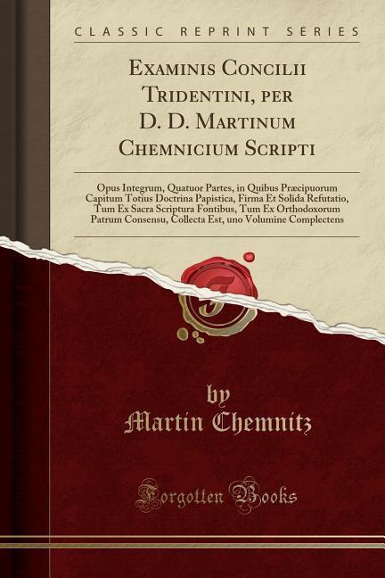 Examinis Concilii Tridentini, per D. D. Martinu...