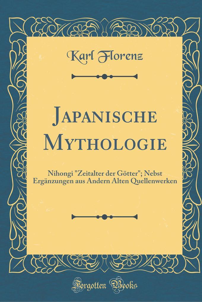 Japanische Mythologie als Buch von Karl Florenz