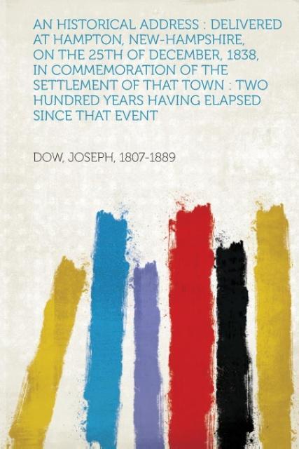 An Historical Address als Taschenbuch von Joseph Dow