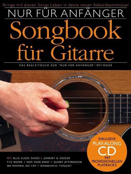 Nur für Anfänger: Songbook für Gitarre 1