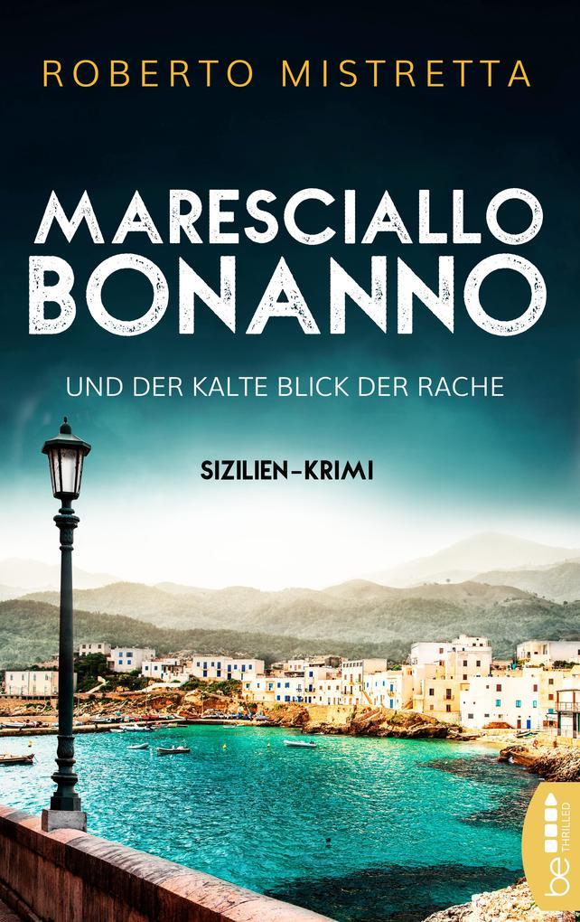 Maresciallo Bonanno und der kalte Blick der Rache als eBook