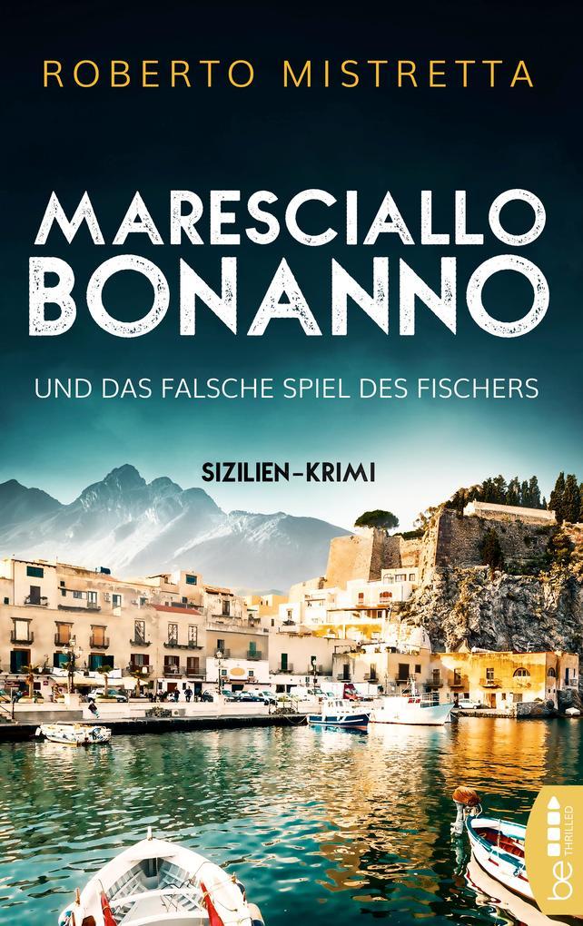 Maresciallo Bonanno und das falsche Spiel des Fischers als eBook epub