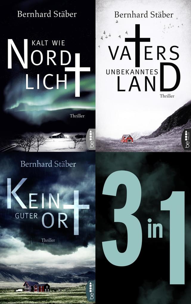 Die Arne-Eriksen-Trilogie: Vaters unbekanntes Land - Kalt wie Nordlicht - Kein guter Ort als eBook