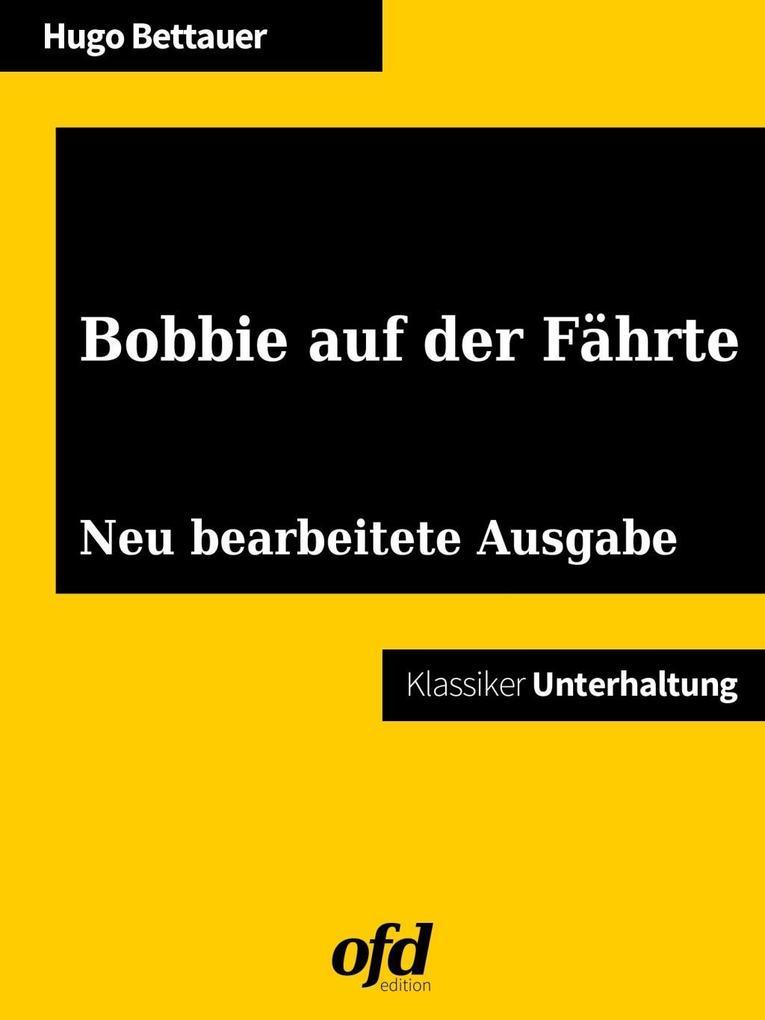Bobbie auf der Fährte als eBook von Hugo Bettauer
