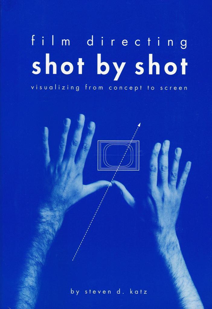 Film Directing Shot by Shot als Buch von Steven D. Katz