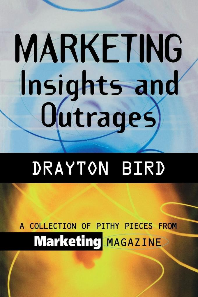 Marketing Insights And Outrages als Buch