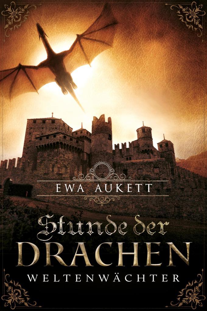 Stunde der Drachen - Weltenwächter als eBook