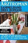 Arztroman Sammelband 3 Romane: Ein Kind für Dr. Büttner /Ein Baby ist mein Herzenswunsch / Eine Liebe - ein ganzes Leben lang