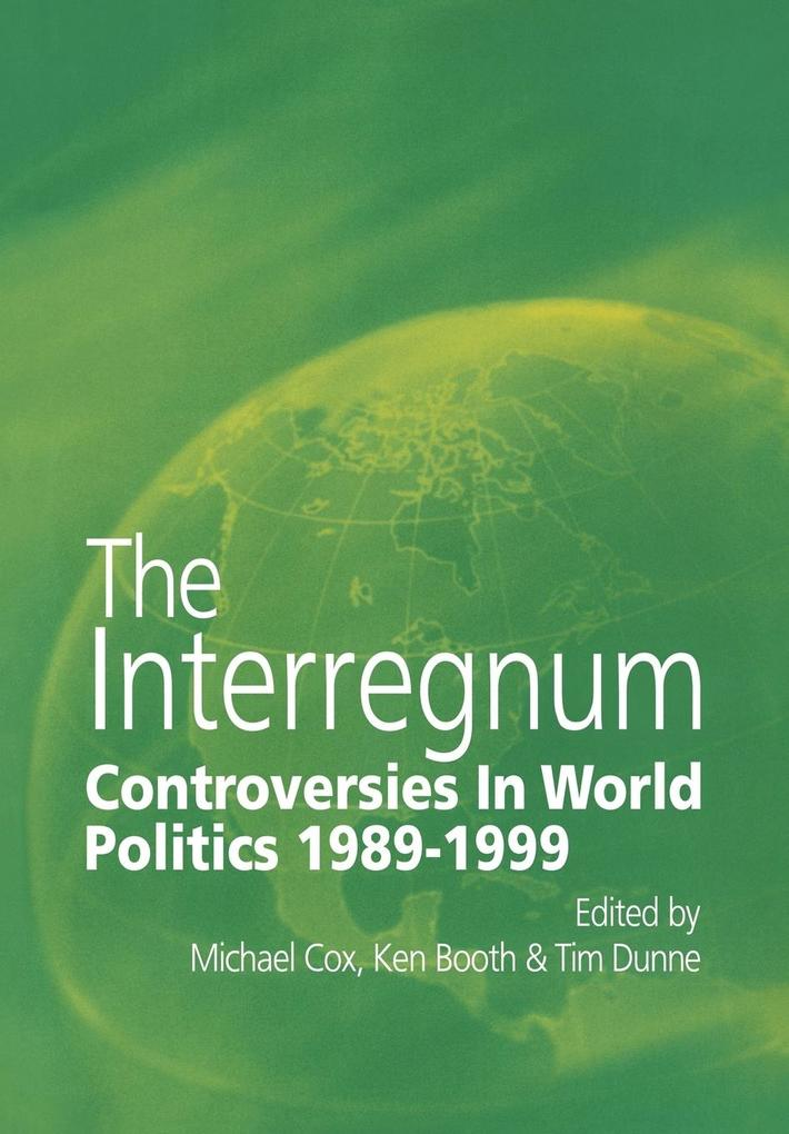 The Interregnum: Controversies in World Politics 1989 1999 als Buch