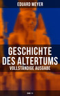 Geschichte des Altertums (Vollständige Ausgabe: Band 1-5)