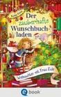 Der zauberhafte Wunschbuchladen. Weihnachten mit Frau Eule