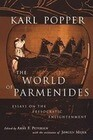 The World of Parmenides: Essays on the Presocratic Enlightenment