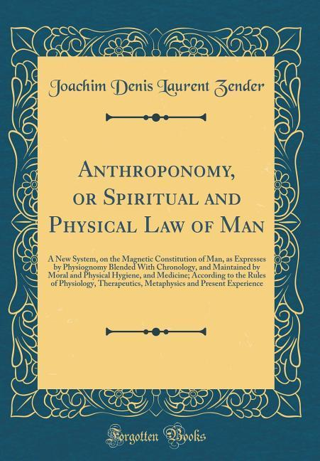 Anthroponomy, or Spiritual and Physical Law of Man als Buch