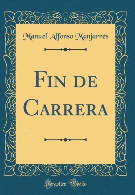 Fin de Carrera (Classic Reprint)
