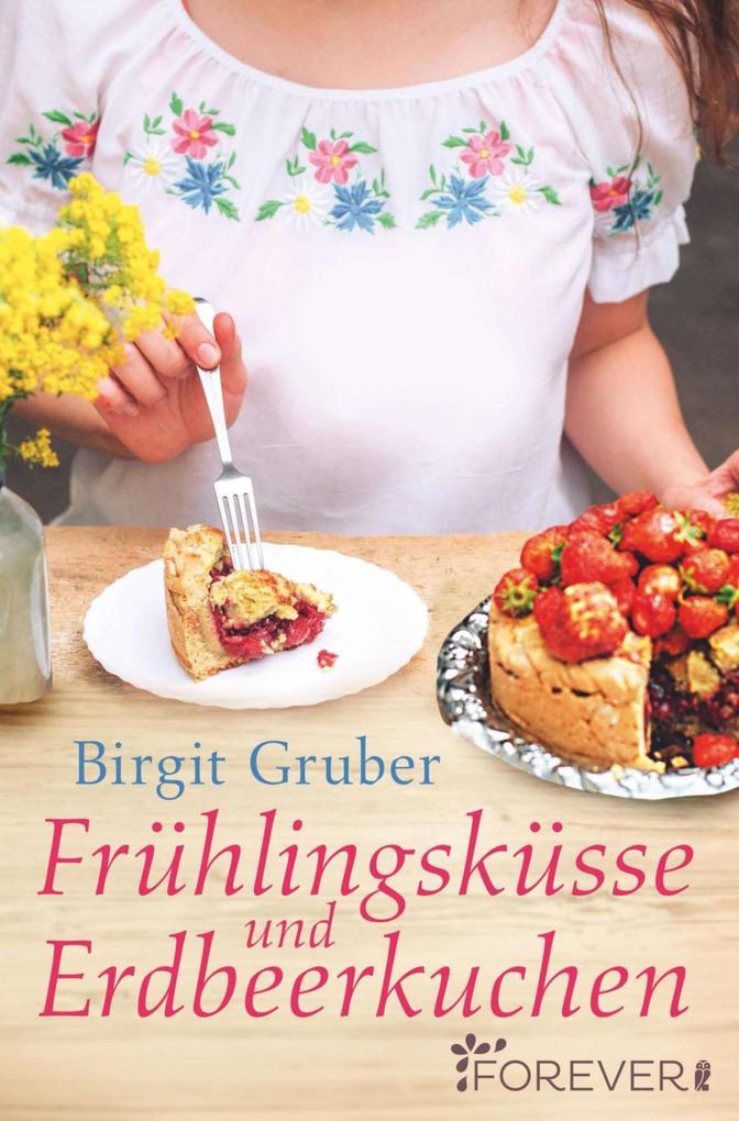 Frühlingsküsse und Erdbeerkuchen als eBook