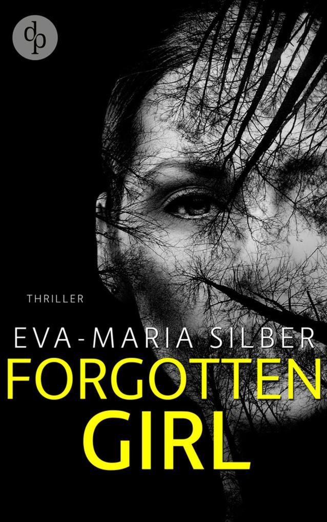 Forgotten Girl (Thriller, Psychothriller) als eBook