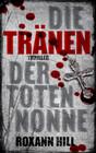 Die Tränen der toten Nonne: Thriller