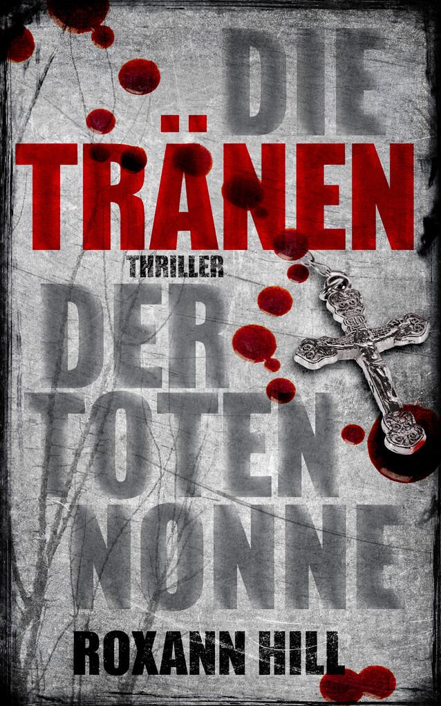 Die Tränen der toten Nonne: Thriller als eBook