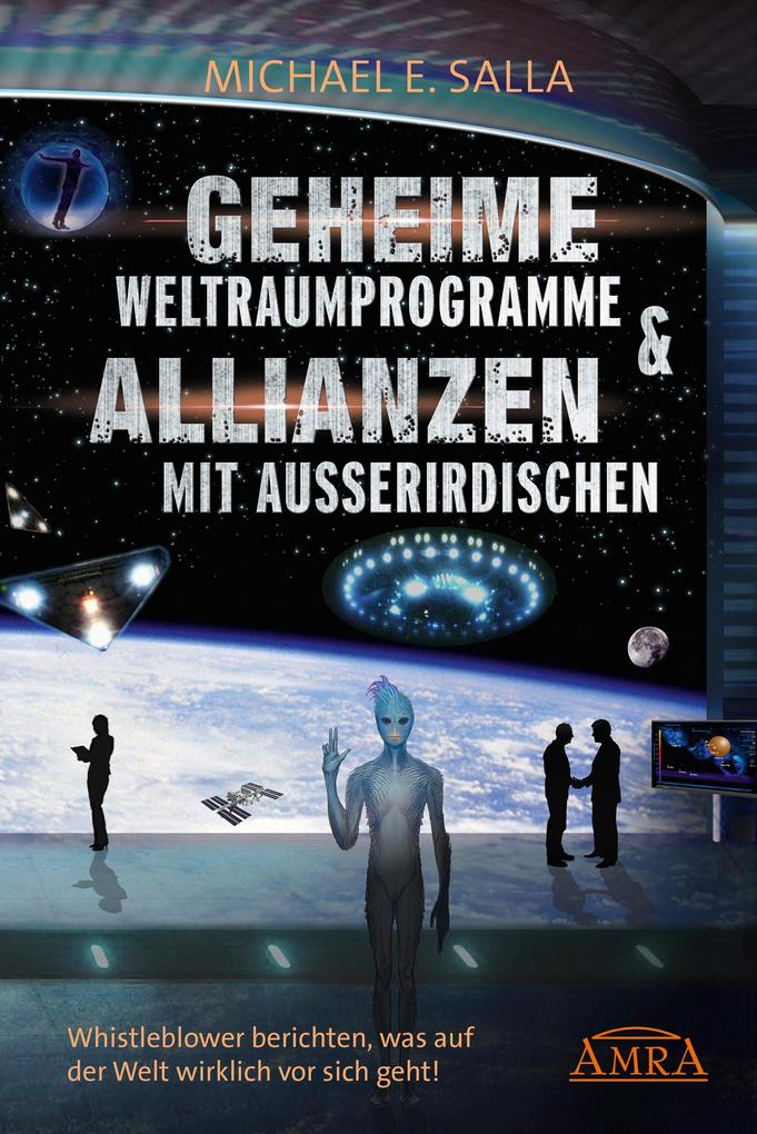 Geheime Weltraumprogramme & Allianzen mit Außerirdischen als eBook