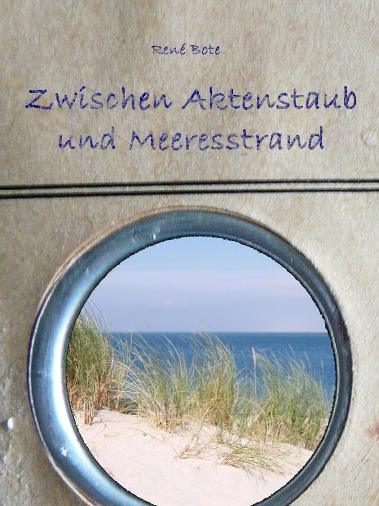 Zwischen Aktenstaub und Meeresstrand als eBook