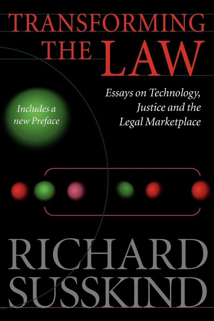 Transforming the Law: Essays on Technology, Justice, and the Legal Marketplace als Buch