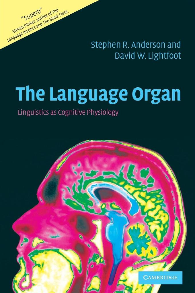 The Language Organ: Linguistics as Cognitive Physiology als Buch